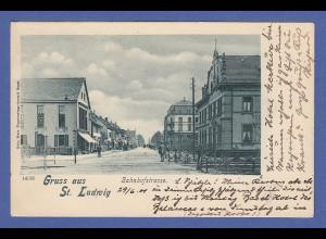 AK Gruss aus St. Ludwig Elsass Bahnhofstrasse gelaufen 1901