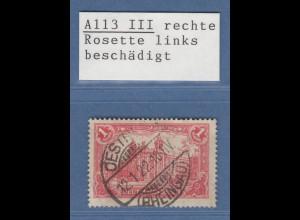 Dt. Reich Mi.-Nr. A113a III Plattenfehler Rosette, gestempelt, geprüft Infla